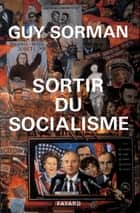 Sortir du socialisme ebook by Guy Sorman