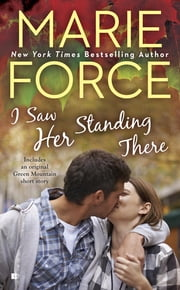 I Saw Her Standing There ebook by Marie Force