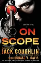 On Scope - A Sniper Novel ebook by Donald A. Davis, Sgt. Jack Coughlin