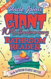 Uncle John's Giant 10th Anniversary Bathroom Reader ebook by