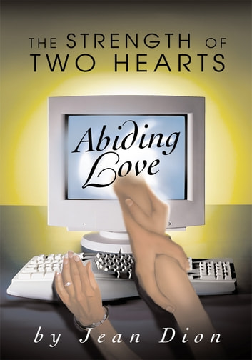 Abiding Love - The Strength of Two Hearts ebook by Jean Dion
