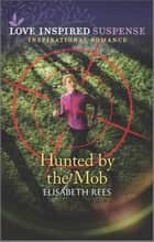 Hunted by the Mob ebook by Elisabeth Rees
