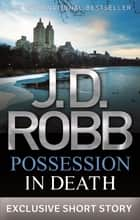 Possession In Death ebook by J. D. Robb