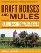 Draft Horses and Mules ebook by Gail Damerow,Alina Rice