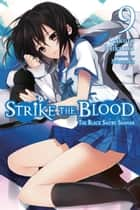 Strike the Blood, Vol. 9 (light novel) ebook by Gakuto Mikumo, Manyako