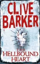 The Hellbound Heart ebook by Clive Barker