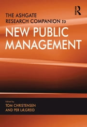 The Ashgate Research Companion to New Public Management ebook by Tom Christensen,Per Lægreid