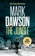 The Jungle ebook by Mark Dawson