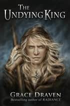 The Undying King ebook by