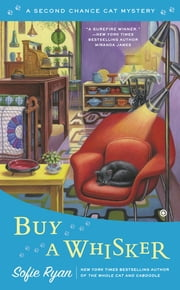 Buy a Whisker - Second Chance Cat Mystery ebook by Sofie Ryan