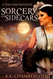 Sorcery and Sidecars ebook by A.A. Chamberlynn