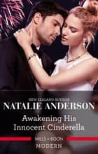 Awakening His Innocent Cinderella ebook by Natalie Anderson