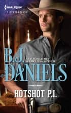 Hotshot P.I. ebook by B.J. Daniels