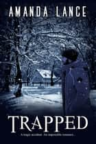 Trapped ebook by Amanda  Lance