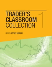 Trader's Classroom Collection Volume 1 - Lessons from Futures Junctures from Jeffrey Kennedy ebook by Jeffrey Kennedy