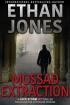 Mossad Extraction ebook by Ethan Jones