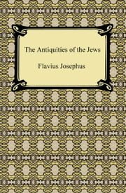 The Antiquities of the Jews ebook by Flavius Josephus