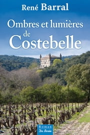 Ombres et lumières de Costebelle ebook by René Barral