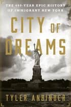 City of Dreams ebook by Tyler Anbinder