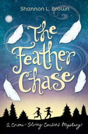 The Feather Chase ebook by Shannon L. Brown