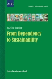 From Dependency to Sustainability - A Case Study on the Economic Capacity Development of the Ok Tedi Mine-area Community ebook by Paulina Siop
