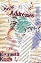 New Addresses ebook by Kenneth Koch