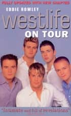 Westlife On Tour ebook by Eddie Rowley