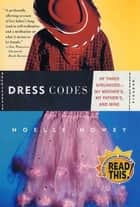 Dress Codes ebook by Noelle Howey