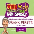 Wild and Wacky Totally True Bible Stories - All About Prayer audiobook by
