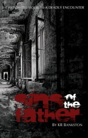 Sins of the Father (book 2) - The Gianni Legacy, #2 ebook by KR Bankston