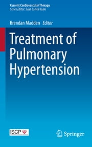 Treatment of Pulmonary Hypertension ebook by Brendan Madden