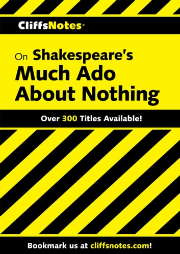 CliffsNotes on Shakespeare's Much Ado About Nothing eBook by Richard O Peterson