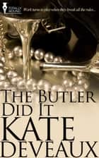 The Butler Did It ebook by Kate Deveaux
