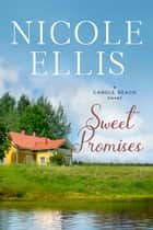 Sweet Promises - A Candle Beach Novel ebook by Nicole Ellis