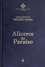Alicerce do Paraíso - vol. 4 eBook by Meishu-Sama