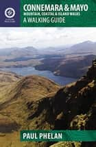 Connemara & Mayo Walking Guide ebook by Paul Phelan