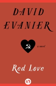 Red Love - A Novel ebook by David Evanier