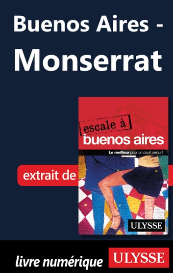 Buenos Aires - Monserrat ebook by Jean-François Bouchard,Jean Boucher