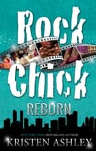 Rock Chick Reborn ebook by Kristen Ashley