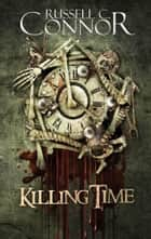 Killing Time ebook by Russell C. Connor