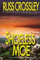 Shoeless Moe ebook by Russ Crossley