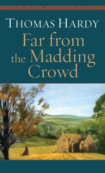 Far from the Madding Crowd eBook by Thomas Hardy - 9780553905557 | Rakuten  Kobo United States