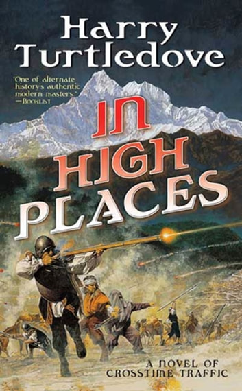 In High Places - A Novel of Crosstime Traffic ebook by Harry Turtledove