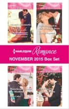 Harlequin Romance November 2015 Box Set - His Lost-and-Found Bride\Housekeeper Under the Mistletoe\Gift-Wrapped in Her Wedding Dress\The Prince's Christmas Vow ebook by Scarlet Wilson, Cara Colter, Kandy Shepherd,...