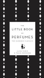 The Little Book of Perfumes ebook by Luca Turin,Tania Sanchez