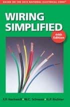 Wiring Simplified - Based on the 2014 National Electrical Code® ebook by H. P. Richter, W. C.  Schwan, F. P. Hartwell