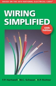 Wiring Simplified - Based on the 2014 National Electrical Code® ebook by H. P. Richter,W. C.  Schwan,F. P. Hartwell