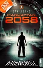 Manhattan 2058 - Folge 5 - Im Fadenkreuz ebook by Dan Adams