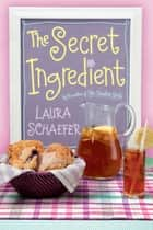 The Secret Ingredient ebook by Laura Schaefer,Sujean Rim
