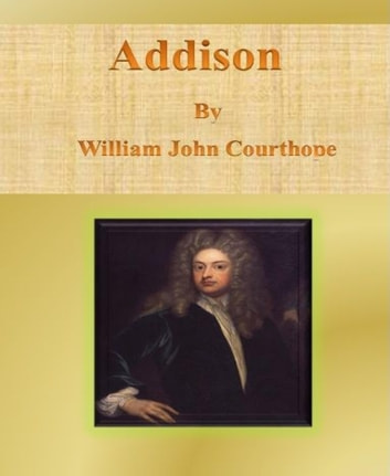 Addison ebook by William John Courthope